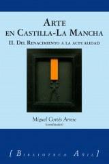 Arte en Castilla-La Mancha: II. Del Renacimiento a la actualidad