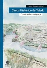 Casco histórico de Toledo: construir la convivencia