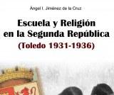 Escuela y religión en la Segunda República (Toledo 1931-1936)