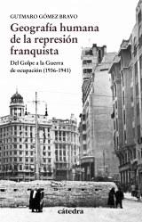 Geografía humana de la represión franquista: del golpe a la guerra de ocupación (1936-1941)