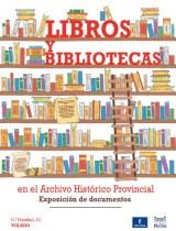 Libros y bibliotecas en el Archivo Histórico Provincial. Exposición de documentos