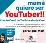 Mamá quiero ser Youtuber!! Crea tu canal de Youtube desde cero