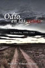 Odio en la venas: La Mancha 1936-1943