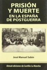 Prisión y muerte en la España de postguerra