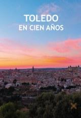Toledo en cien años