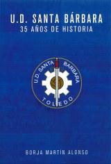 Unión Deportiva Santa Bárbara, 35 años de historia