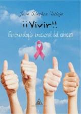 ¡¡Vivir!!: (Fenomenología emocional del cáncer)